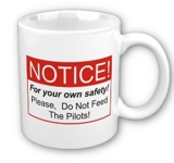 Dont feed the Pilots Mugs